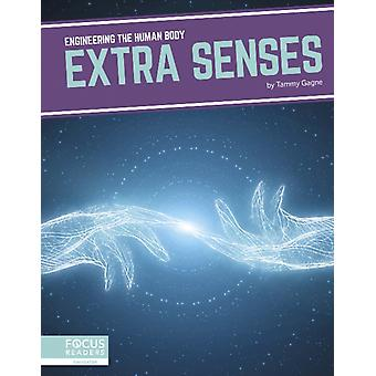 Engineering the Human Body Extra Senses by Gagne & Tammy
