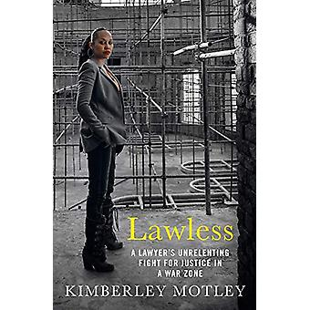 Lawless - A lawyer's unrelenting fight for justice in a war zone by Ki