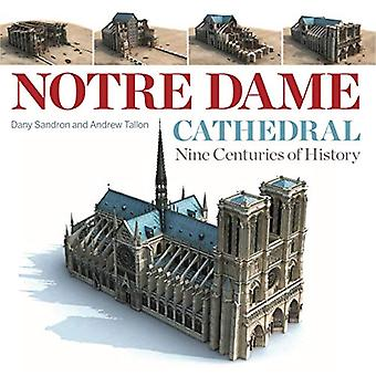 Notre Dame Cathedral - Nine Centuries of History by Dany Sandron - 978