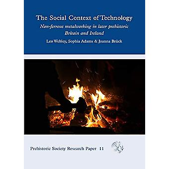 The Social Context of Technology - Non-ferrous Metalworking in Later P
