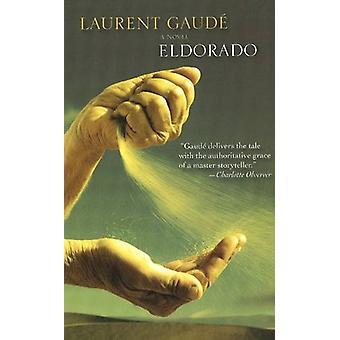 Eldorado by Laurent Gaude - 9781849821902 Book