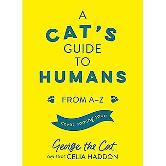 A Cat's Guide to Humans: From A to Z