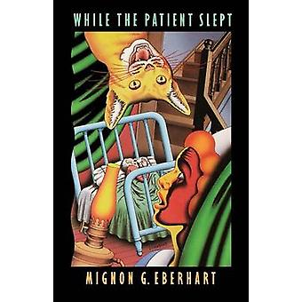 While the Patient Slept by Mignon G. Eberhart - 9780803267268 Book