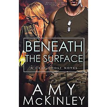 Beneath the Surface by Amy McKinley - 9780999428047 Book