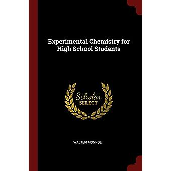 Experimental Chemistry for High School Students by Walter Monroe - 97