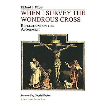 When I Survey the Wondrous Cross by Richard L Floyd - 9781556350375 B