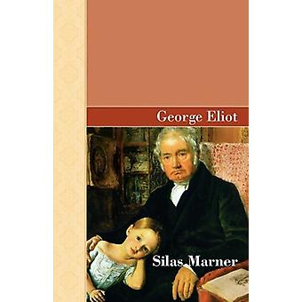 Silas Marner by George Eliot - 9781605123417 Book