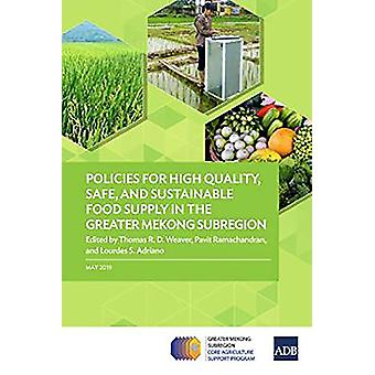 Policies for High Quality - Safe - and Sustainable Food Supply in the