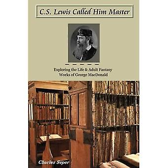 C.S. Lewis Called Him Master