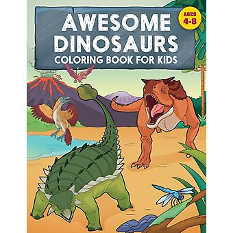 Awesome Dinosaurs Coloring Book for Kids  Ages 48 by Rockridge Press