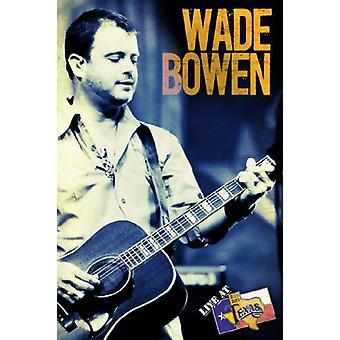 Wade Bowen - Live at Billy Bob's [DVD] USA import