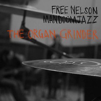 Free Nelson Mandoomjazz - Organ Grinder [CD] USA import