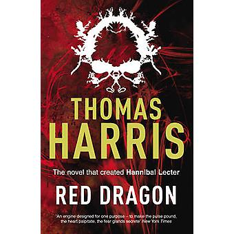 Red Dragon - (Hannibal Lecter) by Thomas Harris - 9780099532934 Book
