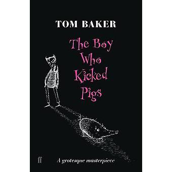 Gutten som sparket griser (hoved) av Tom Baker - 9780571230549 bok