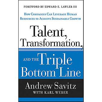 Talent - Transformation and the Triple Bottom Line - How Companies Can