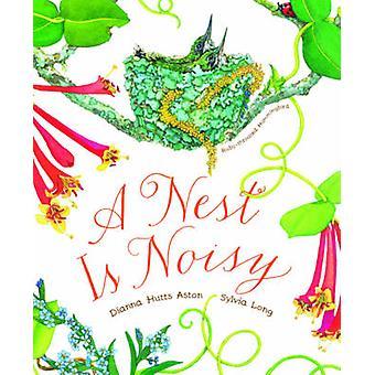 Ein Nest ist laut von Dianna Hutts Aston - Sylvia Long - 9781452127132 B