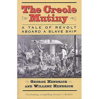 The Creole Mutiny - A Tale of Revolt Aboard a Slave Ship by George Hen