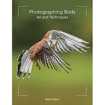 Photographing Birds by Mark Sisson - 9781847977137 Book