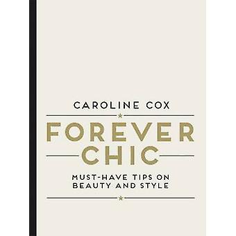 Forever Chic - Must-Have Tips on Beauty and Style by Caroline Cox - 97