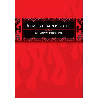 Almost Impossible Number Puzzles by The Puzzle Society - 978074078092