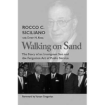 Walking On Sand - The Story Of An Immigrant Son And The Forgotten Art