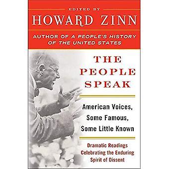 Die Menschen sprechen: Amerikanischen Stimmen, einige berühmte, einige wenig bekannte: dramatische Lesungen feiert den dauerhaften Geist des Widerspruchs