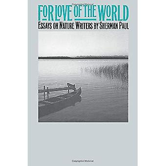 Pour l'amour du monde: essais sur les écrivains de la Nature