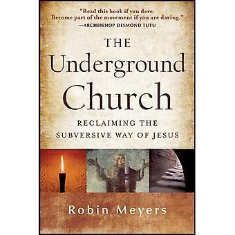 Die U-Bahn-Kirche: Rückeroberung der subversiven Weg Jesu