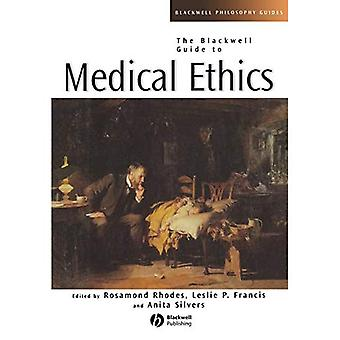 Blackwell Guide Medical Ethics (Blackwell Philosophy Guides)