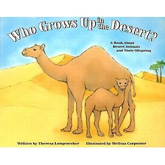 Qui pousse dans le désert?: un livre sur les animaux du désert et leur progéniture