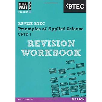 BTEC First in Applied Science: Principles of Applied Science Unit 1 Revision Workbook: Unit 1 (BTEC First Applied Science 2012)