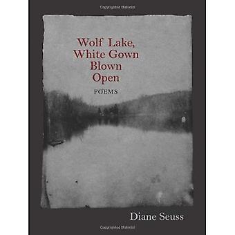 Wolf Lake, vit klänning blåst öppet: dikter