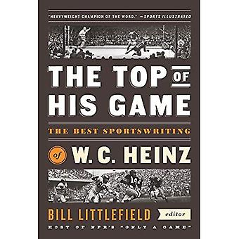 Top of His Game, The : The Best Sportswriting of W.C. Heinz (Library of America)
