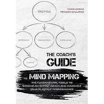 Guida del coach di Mind Mapping: gli strumenti fondamentali per diventare un allenatore esperto e massimizzare il vostro lettore