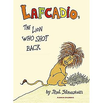 Lafcadio: The Lion Who Shot Back (Pushkin Children's Collection)