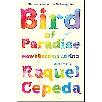 Bird of Paradise: hoe ik werd Latina