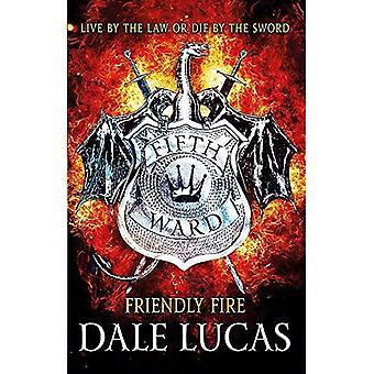 Le cinquième quartier: Friendly Fire (le cinquième Ward)