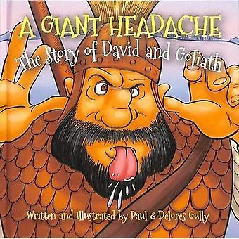 Gigantische hoofdpijn, A: het verhaal van David en Goliath