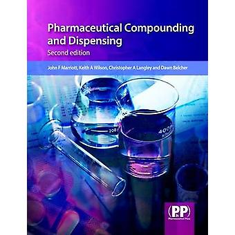 Pharmaceutical Compounding and Dispensing by John F Marriot