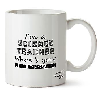 Hippowarehouse I'm A Science Teacher What's  Your Superpower? Printed Mug Cup Ceramic 10oz