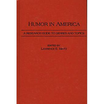Humor in America A Research Guide to Genres and Topics by Mintz & Lawrence E.