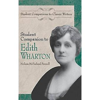 Student Companion to Edith Wharton by Pennell & Melissa