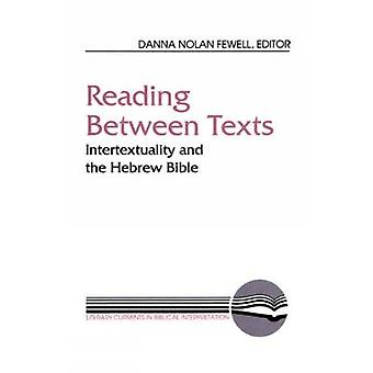 Behandlingen mellan texter intertextualitet och hebreiska Bibeln av Fewell & Danna Nolan