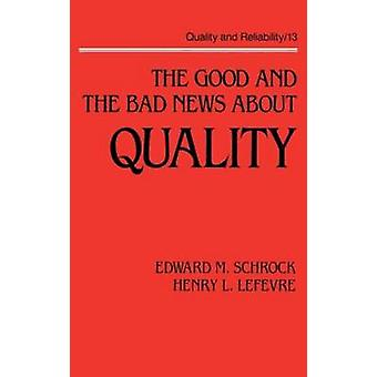 The Good and the Bad News about Quality by Schrock