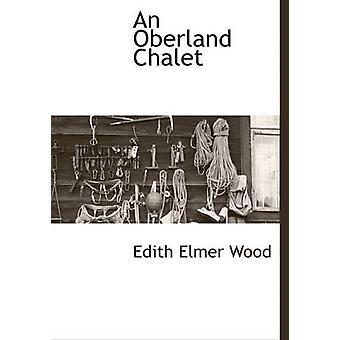 An Oberland Chalet by Wood & Edith Elmer