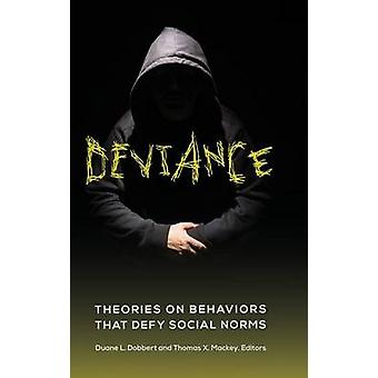Teorías de la desviación en comportamientos que desafían las normas sociales por Dobbert y Duane
