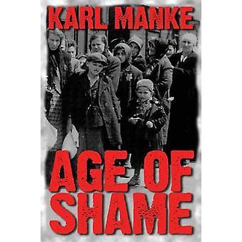 Age of Shame by Manke & Karl