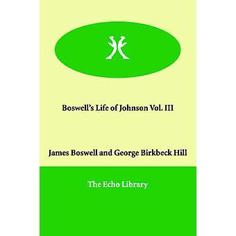 Boswells livet til Johnson Vol. III av Boswell & James