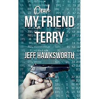 My Dead Friend Terry by Hawksworth & Jeff
