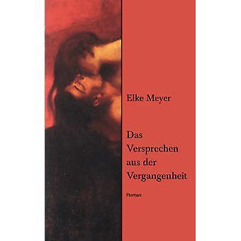 Das Versprechen aus der Vergangenheit di Meyer & Elke